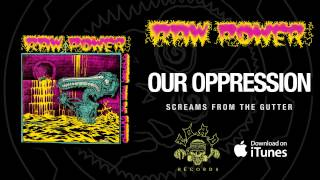 Watch Raw Power Our Oppression video