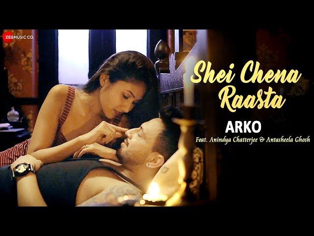 Shei Chena Raasta - Arko | Anindya Chatterjee & Antasheela Ghosh