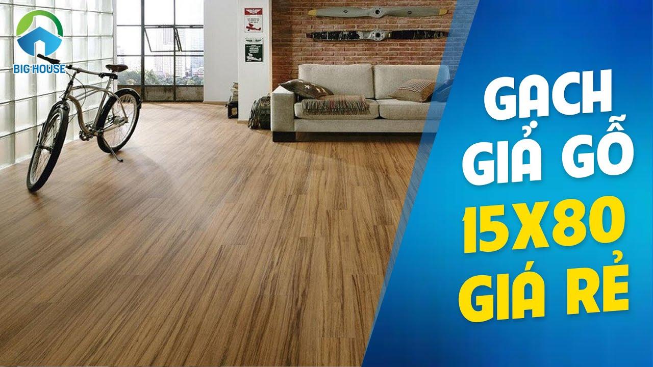 Gạch giả gỗ 15×80 tại Big House – Gạch ốp lát giá rẻ