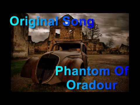 Original Song - Phantom Of Oradour