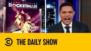 russia-takes-no-pride-in-rocketman-the-daily-show-with-trevor-noah