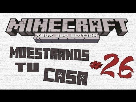MineCraft Xbox360 - Muestranos Tu Casa #26 ¡Todo y mas!