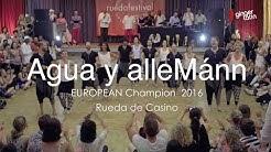 Agua y alleMánn - Winner European Championship 2016 - Rueda de Casino (official)@Ruedafestival