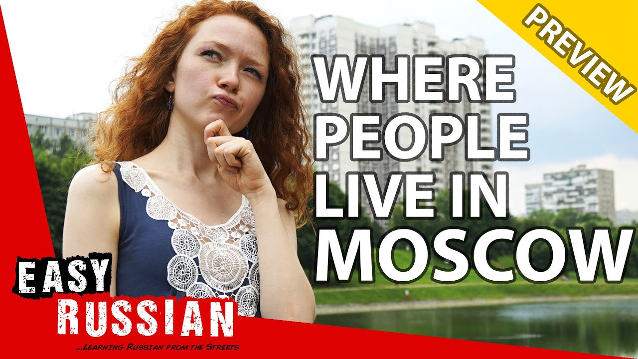 Moscow Districts: Where Russian People Actually Live (PREVIEW) | Easy Russian 64