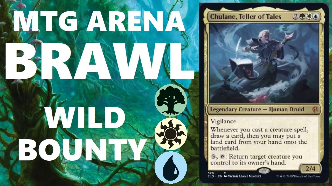 MTG ARENA BRAWL WITH THRONE OF ELDRAINE!!! WILD BOUNTY WITH CHULANE, TELLER  OF TALES IS INCREDIBLE!!