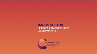 Nancy Huston : Le récit, arme de survie de l'humanité