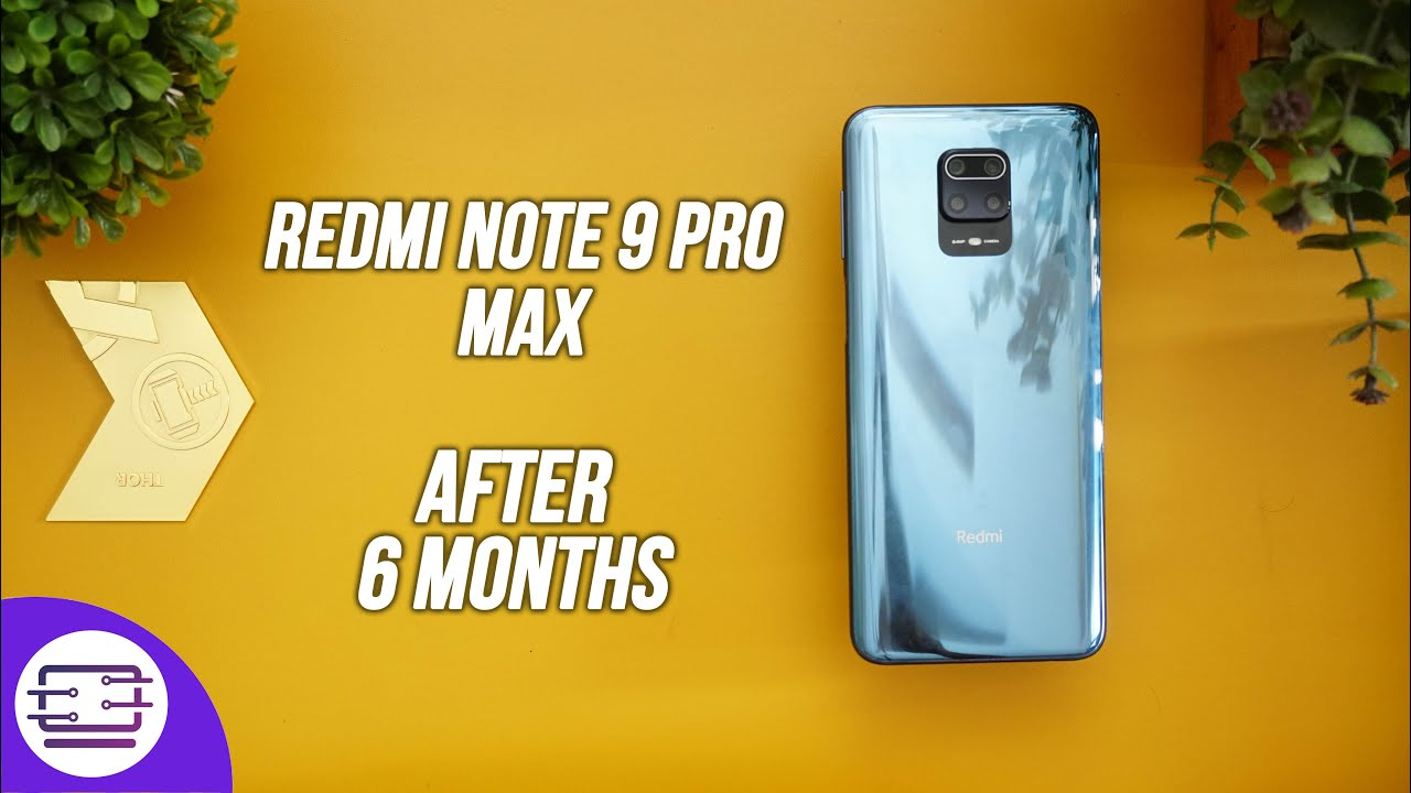 Redmi Note 9 Pro Max- After 6 Months, Still a Worthy Device?