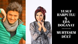 Yusuf Harputlu & Eda Doğanay - Muhteşem Düet 2018  [Çınar Müzik®]