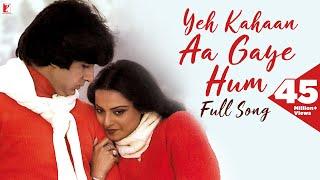 Yeh Kahaan Aa Gaye Hum - Full Song HD | Silsila | Amitabh Bachchan | Rekha