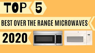 TOP 5 Best Over The Range Microwaves 2020