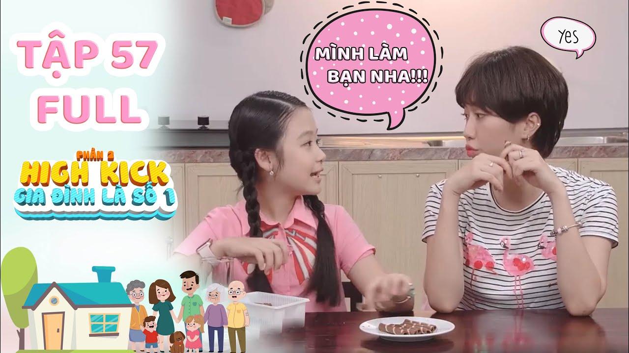 Gia đình là số 1 Phần 2 | Tập 57 Full: Lam Chi 'kết nghĩa vườn đào' làm bạn thân Diễm My và cái kết!
