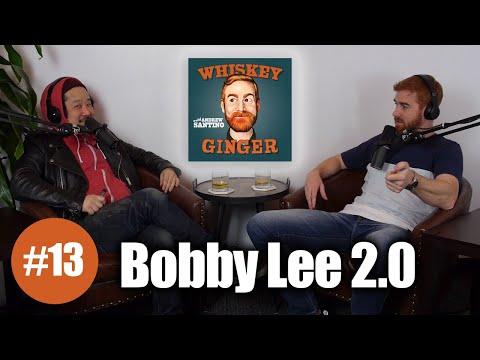 Whiskey Ginger - Bobby Lee 2.0 - #013