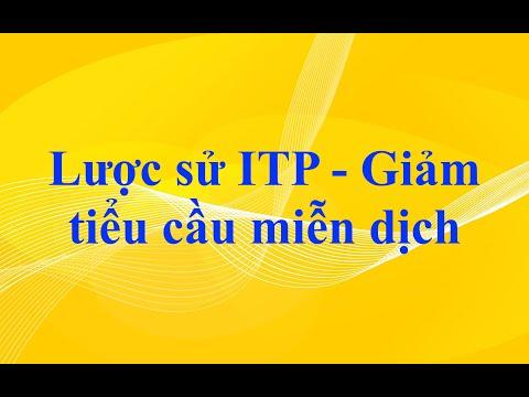 Lược Sử ITP - Giảm Tiểu Cầu Miễn Dịch