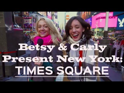 Betsy & Carly Present New York: TIMES SQUARE