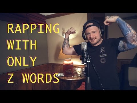 Rapping With Only Z Words (Try and say this!)