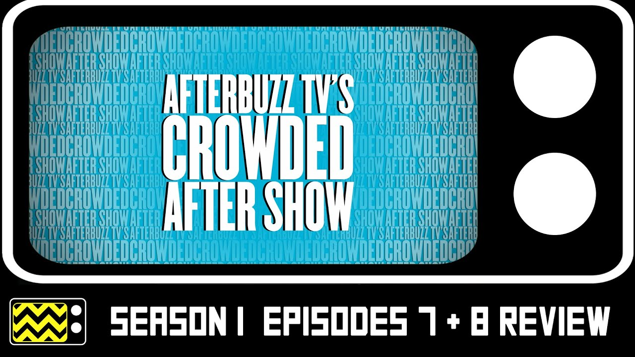 Download Crowded Season 1 Episodes 7 & 8 Review & After Show | AfterBuzz TV