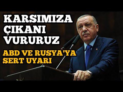 Erdoğan Karşımıza çıkanı Vururuz Dedi(Rusya Ve ABD'ye Sert Uyarı)