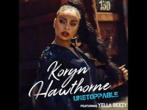 Mix - Koryn Hawthorne - Unstoppable ft. Yella Beezy