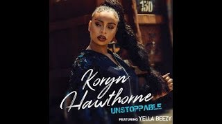 Koryn Hawthorne - Unstoppable ft. Yella Beezy (Lyrics)