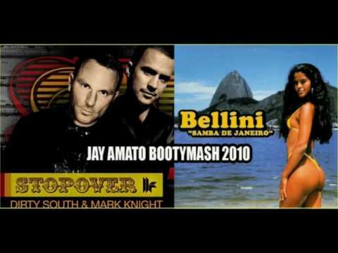 Dirty South & Mark Knight vs. Bellini - Samba De Stopover (Jay Amato BootyMash 2010)