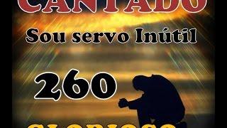 Sou servo inútil, ó Deus piedoso - CANTADO - Hino 260 HINARIO 5 thumbnail