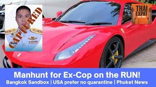 EP 73 - Thai Cop wanted for murder, Bangkok Sandbox, USA want no restrictions, Phuket daily news!