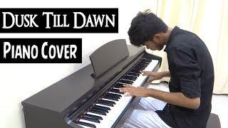 ZAYN - Dusk Till Dawn ft. Sia - Piano Cover