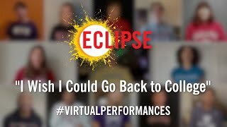 """I Wish I Could Go Back to College"" - #VirtualPerformances"