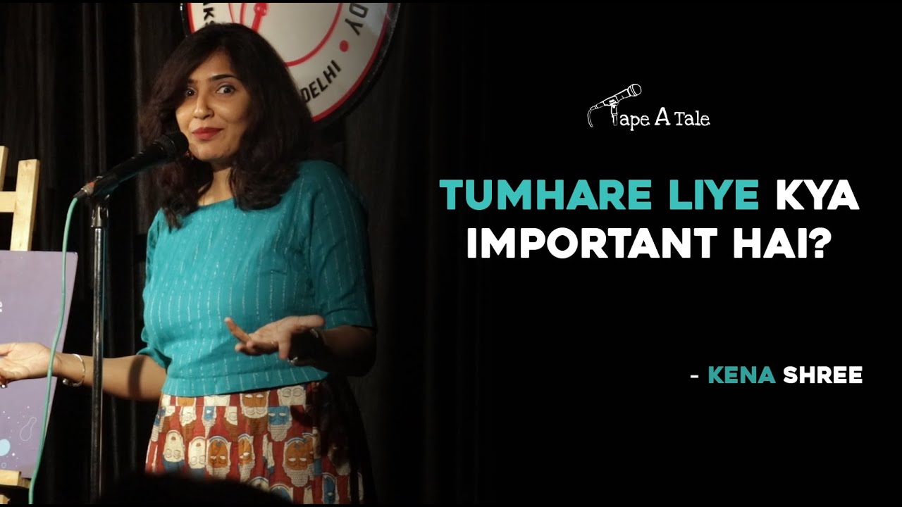 Tumhare liye kya important hai? - Kena Shree | Hindi Storytelling |Tape A Tale