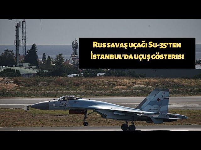 Rus savaş uçağı Su-35 İstanbul semalarında