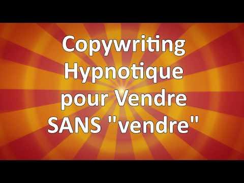 """Copywriting Hypnotique Pour Vendre SANS """"vendre"""""""