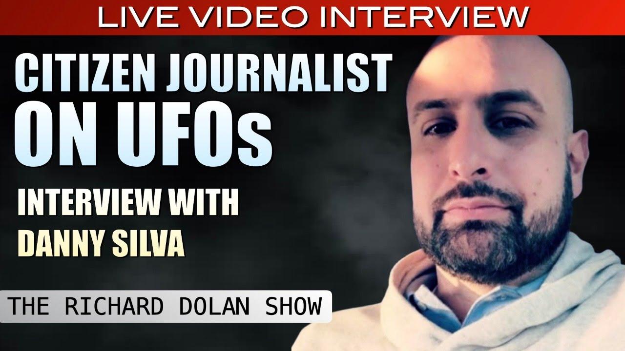 Citizen Journalist of UFOs | Richard Dolan Show Interview w/Danny Silva