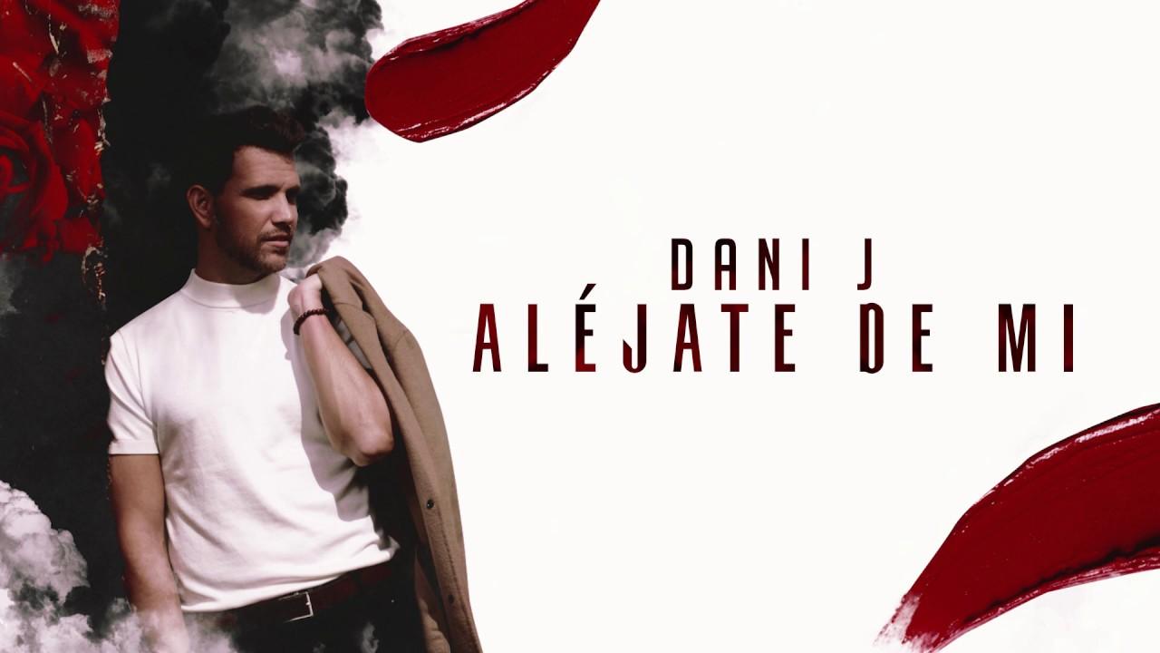 Dani J - Aléjate De Mi
