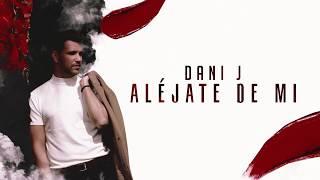 Dani J - Aléjate De Mi (Versión Bachata)