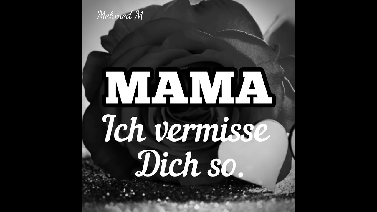 Vermisse mama texte ich dich Hey Mama