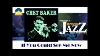 Chet Baker & Bill Evans - If You Could See Me Now (HD) Officiel Seniors Jazz