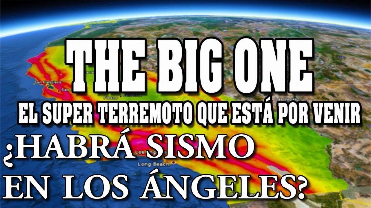 The Big one SISMO EN CALIFORNIA 2019 ¡Cuando sera? Terremoto los angeles 2019