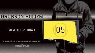 GrubSon - 05 Mam talerz show 1 (HOLIZM) prod. GrubSon&Jarecki