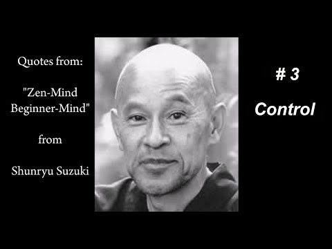 Zen Buddhism, Sunryu Suzuki, # 3, Control
