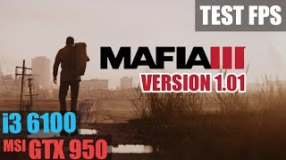 i3 6100   gtx 950   mafia 3 version 1 01 with the fps patch   frame test with monitoring 60fps