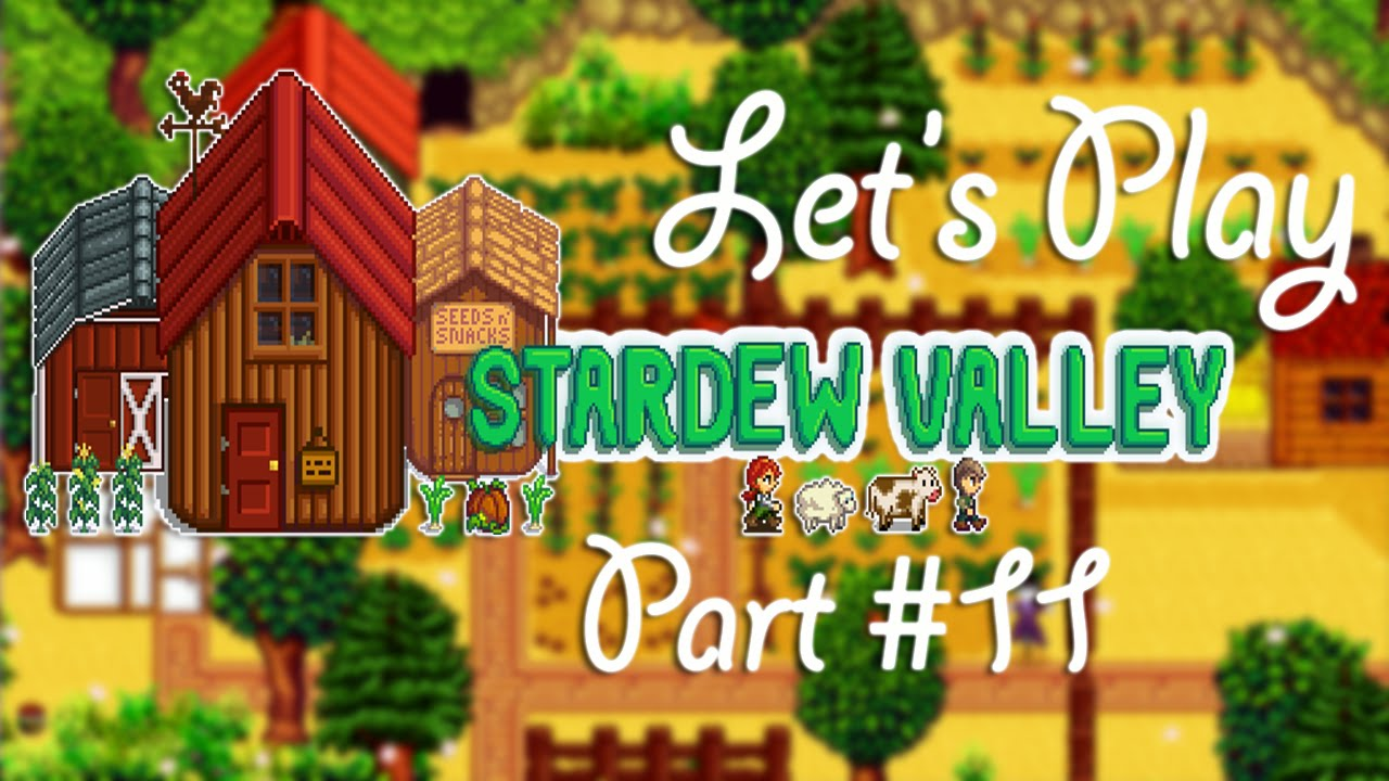 """Let's Play Stardew Valley [Part 11]-- """"I Prefer Things In My Hands"""""""