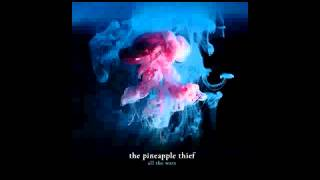 The Pineapple Thief - 05 - Build a World