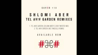 Shlomi Aber - Tel Aviv Garden (Shlomi Aber's 2006 Twisted Mix)