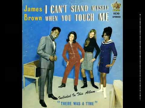 James Brown   I Can't Stand Myself When You Touch Me Full version