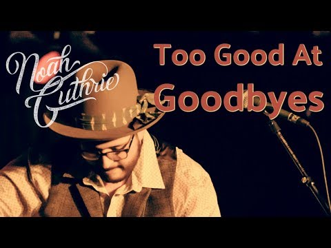 Too Good at Goodbyes by Sam Smith - Noah Guthrie Cover
