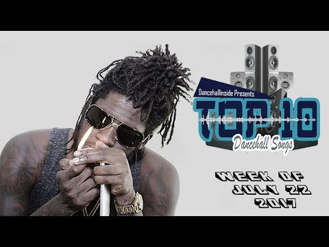 Top 10 Dancehall Songs - July 22, 2017