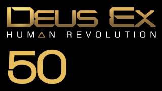 Прохождение Deus Ex: Human Revolution (с живым комментом) Ч. 50