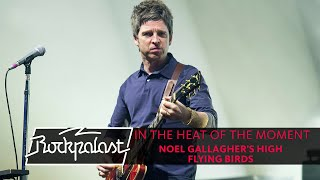 In The Heat Of The Moment | Noel Gallagher's High Flying Birds live | Rockpalast 2015