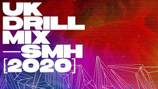 UK Drill Mix [2020] — SMH — Abra Cadabra, Dutchavelli, Digga D, Ivorian Doll, Unknown T, DigDat