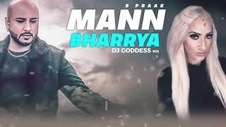 Mann Bharrya & Qismat (Audio Remix) | DJ Goddess Remix | Ammy Virk | Jaani | B Praak | Remix 2018